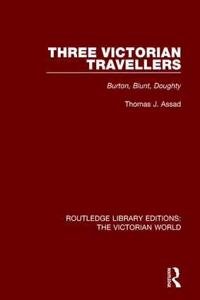 Three Victorian Travellers: Burton, Blunt, Doughty, 1st Edition (Hardback) book cover