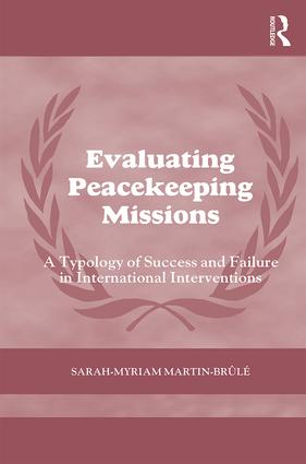 Evaluating Peacekeeping Missions: A Typology of Success and Failure in International Interventions book cover