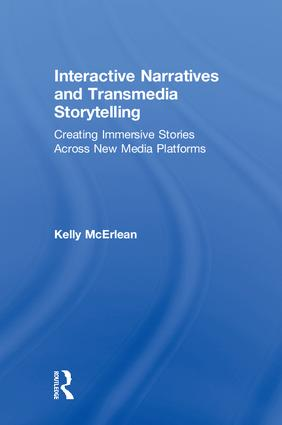 Interactive Narratives and Transmedia Storytelling: Creating Immersive Stories Across New Media Platforms, 1st Edition (Hardback) book cover