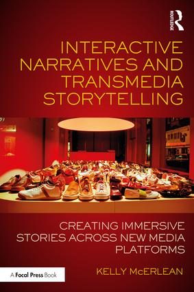 Interactive Narratives and Transmedia Storytelling: Creating Immersive Stories Across New Media Platforms book cover