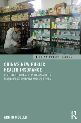 China's New Public Health Insurance: Challenges to Health Reforms and the New Rural Co-operative Medical System book cover