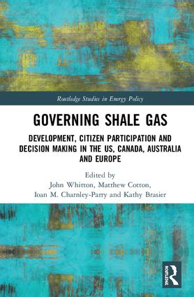 Governing Shale Gas: Development, Citizen Participation and Decision Making in the US, Canada, Australia and Europe, 1st Edition (Paperback) book cover