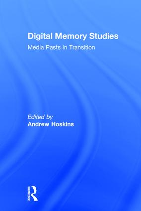 Digital Memory Studies: Media Pasts in Transition book cover