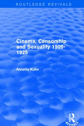 Cinema, Censorship and Sexuality 1909-1925 (Routledge Revivals): 1st Edition (Paperback) book cover
