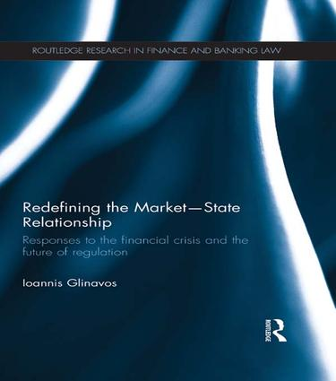 Redefining the Market-State Relationship: Responses to the Financial Crisis and the Future of Regulation book cover