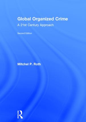 Global Organized Crime: A 21st Century Approach, 1st Edition (Hardback) book cover