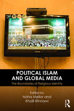 Political Islam and Global Media: The boundaries of religious identity (Paperback) book cover
