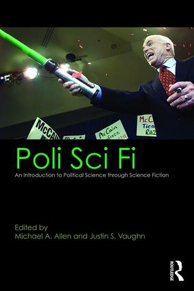 Poli Sci Fi: An Introduction to Political Science through Science Fiction, 1st Edition (Paperback) book cover