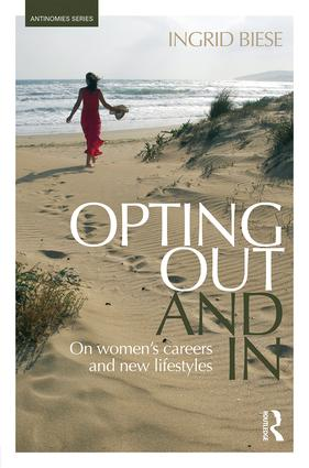 Opting Out and In: On Women's Careers and New Lifestyles, 1st Edition (Hardback) book cover