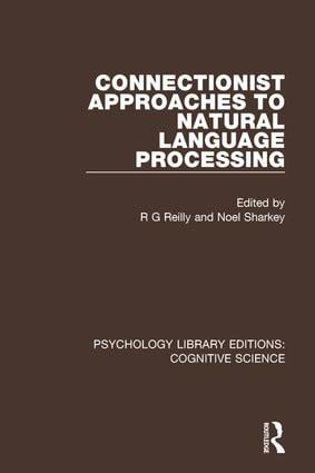 Connectionist Approaches to Natural Language Processing: 1st Edition (Paperback) book cover