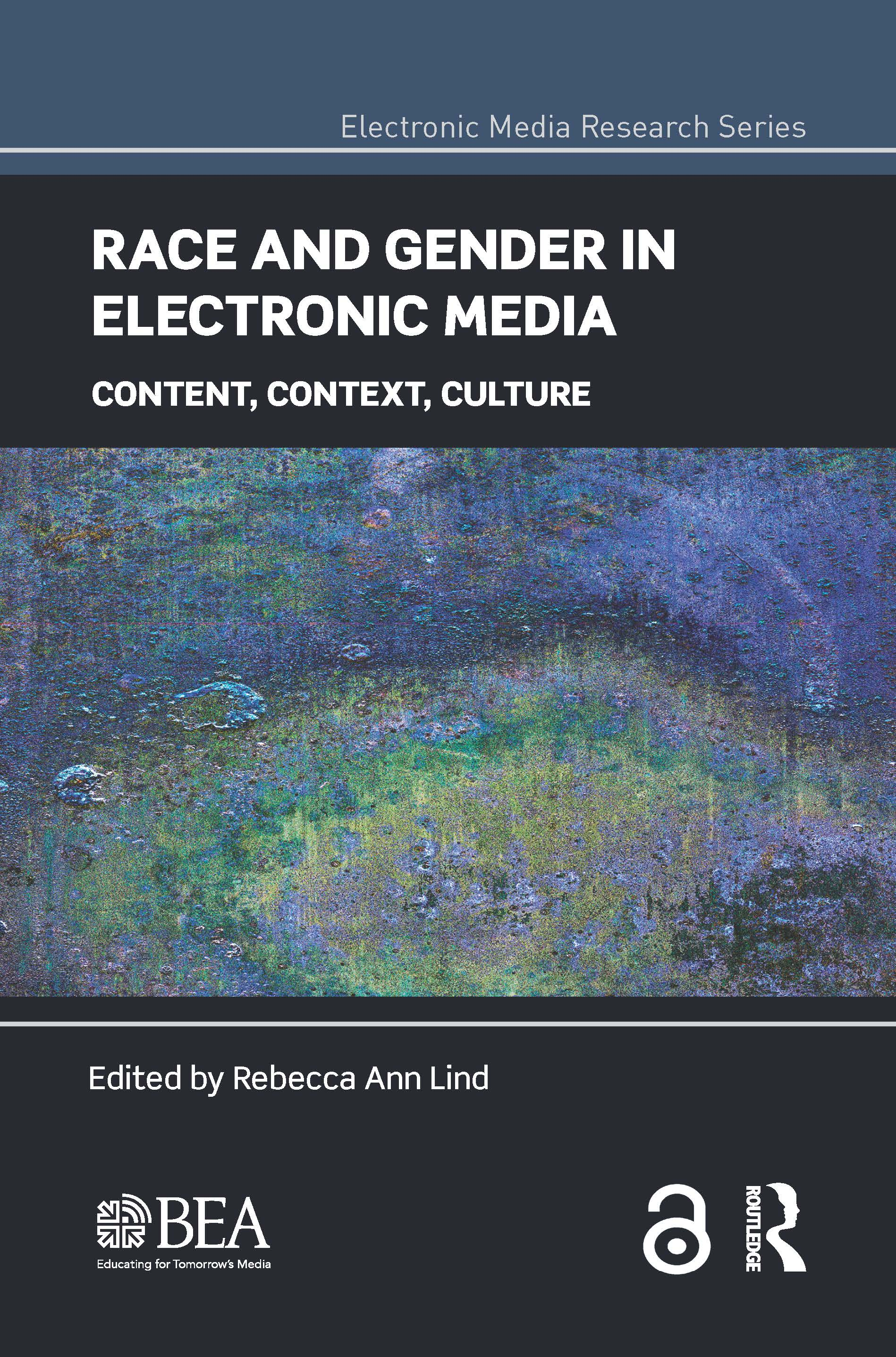 Race and Gender in Electronic Media: Content, Context, Culture (Hardback) book cover