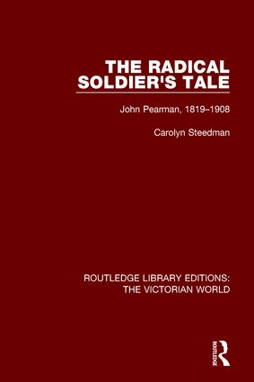The Radical Soldier's Tale: John Pearman, 1819-1908 book cover