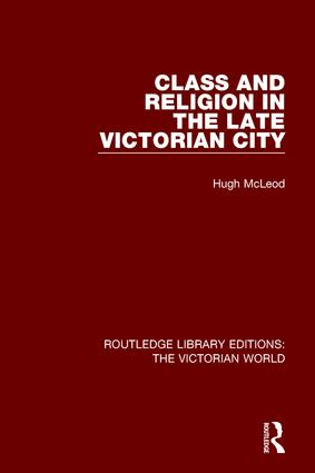 Class and Religion in the Late Victorian City book cover