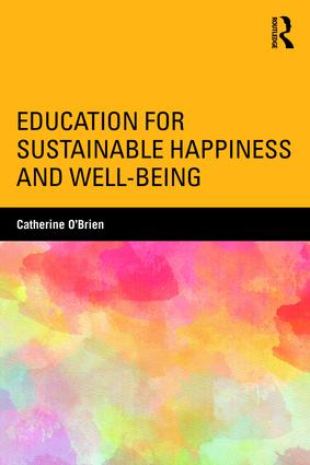 Education for Sustainable Happiness and Well-Being: 1st Edition (Paperback) book cover