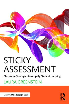 Sticky Assessment: Classroom Strategies to Amplify Student Learning book cover