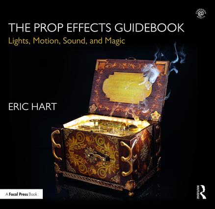 The Prop Effects Guidebook: Lights, Motion, Sound, and Magic book cover