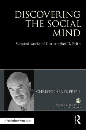 Discovering the Social Mind: Selected works of Christopher D. Frith book cover
