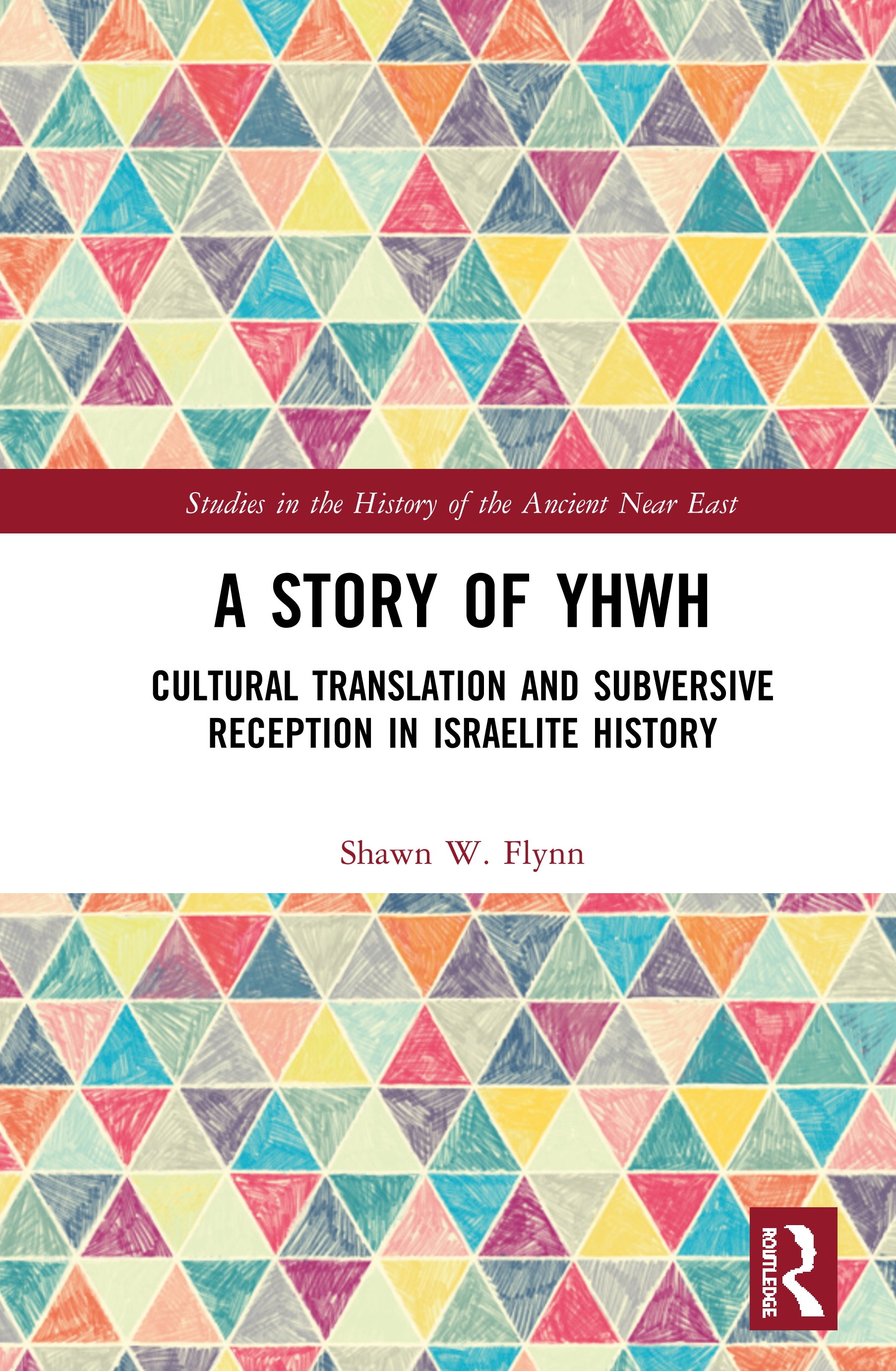 A Story of YHWH: Cultural Translation and Subversive Reception in Israelite History book cover