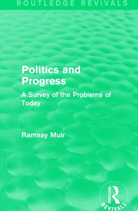 Politics and Progress: A Survey of the Problems of Today, 1st Edition (Paperback) book cover