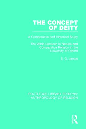 The Concept of Deity: A Comparative and Historical Study. The Wilde Lectures in Natural and Comparative Religion in the University of Oxford book cover
