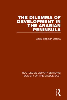The Dilemma of Development in the Arabian Peninsula: 1st Edition (Hardback) book cover