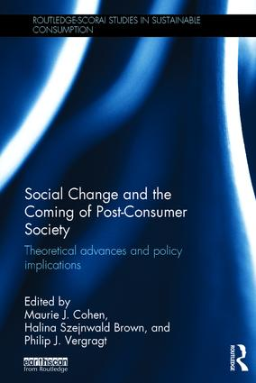 Social Change and the Coming of Post-consumer Society: Theoretical Advances and Policy Implications (Hardback) book cover