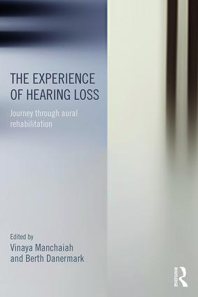 The Experience of Hearing Loss: Journey Through Aural Rehabilitation book cover