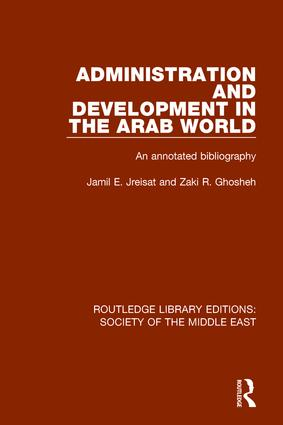Administration and Development in the Arab World: An Annotated Bibliography book cover