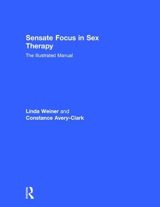 Sensate Focus in Sex Therapy: The Illustrated Manual, 1st Edition (Hardback) book cover