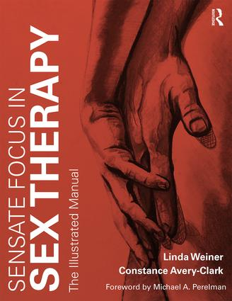 Sensate Focus in Sex Therapy: The Illustrated Manual (Paperback) book cover