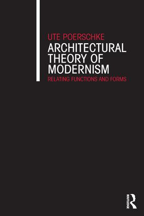 Architectural Theory of Modernism: Relating Functions and Forms, 1st Edition (Hardback) book cover