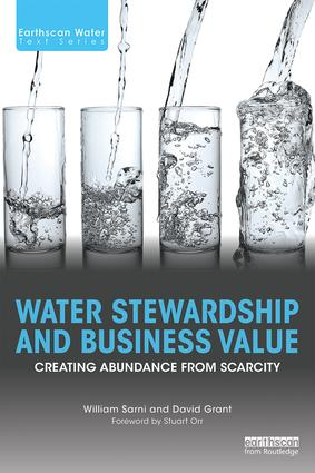 Water Stewardship and Business Value: Creating Abundance from Scarcity (Paperback) book cover