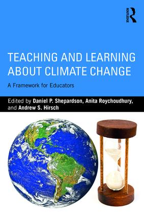 Teaching and Learning about Climate Change: A Framework for Educators, 1st Edition (Paperback) book cover