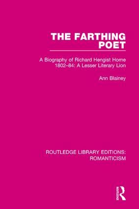 The Farthing Poet: A Biography of Richard Hengist Horne 1802-84: A Lesser Literary Lion book cover