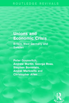 Unions and Economic Crisis: Britain, West Germany and Sweden book cover