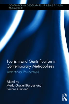 Tourism and Gentrification in Contemporary Metropolises: International Perspectives (Hardback) book cover
