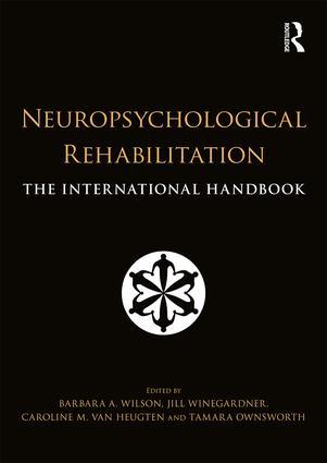 Neuropsychological Rehabilitation: The International Handbook, 1st Edition (Hardback) book cover