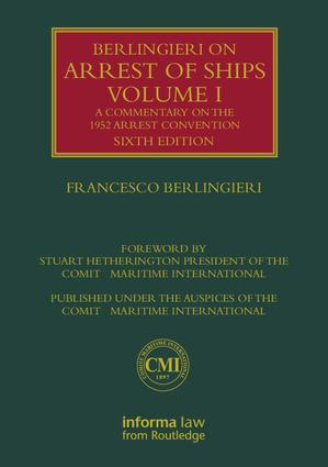 Berlingieri on Arrest of Ships Volume I: A Commentary on the 1952 Arrest Convention book cover