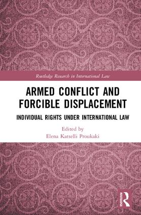 Armed Conflict and Forcible Displacement: Individual Rights under International Law book cover