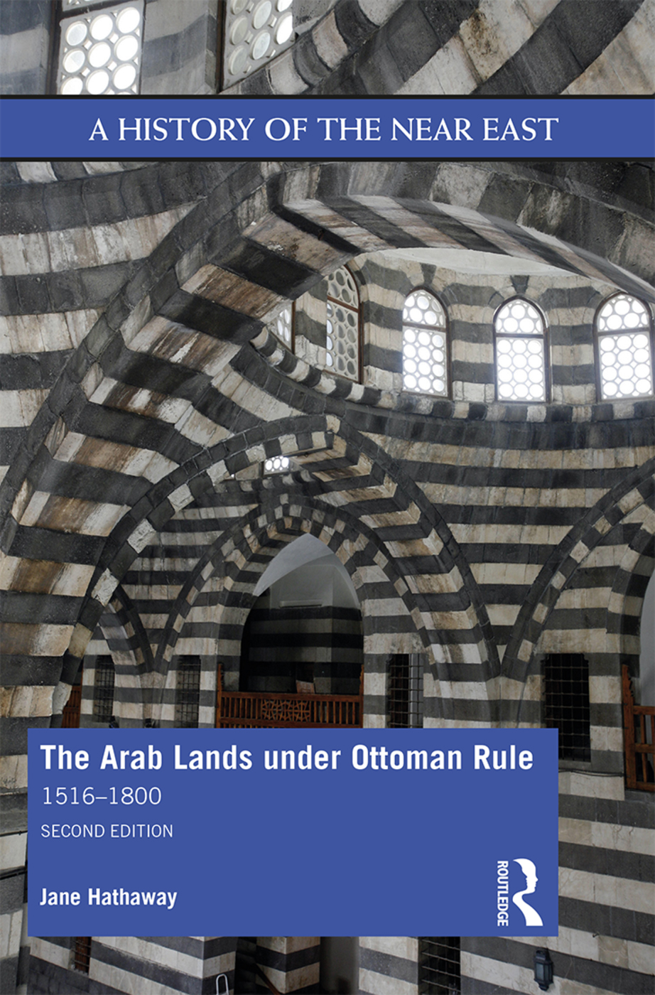 The Arab Lands under Ottoman Rule: 1516–1800, 2nd Edition (Hardback) book cover