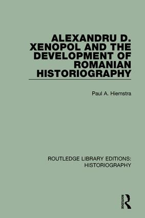Alexandru D. Xenopol and the Development of Romanian Historiography book cover