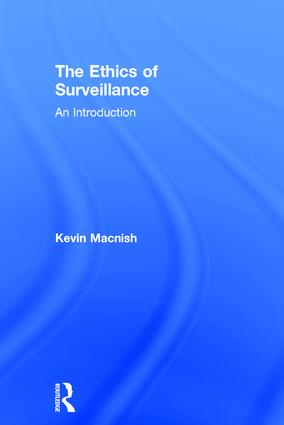 The Ethics of Surveillance: An Introduction book cover