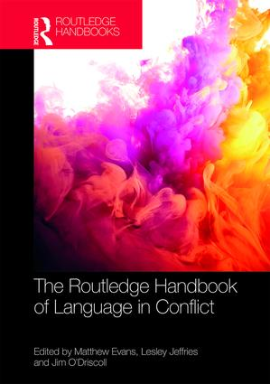 The Routledge Handbook of Language in Conflict: 1st Edition (Hardback) book cover