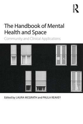 The Handbook of Mental Health and Space: Community and Clinical Applications book cover