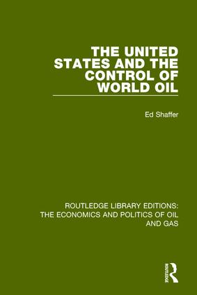 The United States and the Control of World Oil: 1st Edition (Paperback) book cover