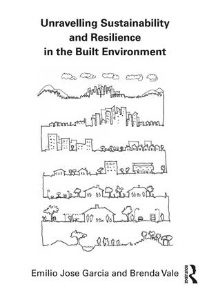 Unravelling Sustainability and Resilience in the Built Environment: 1st Edition (Hardback) book cover