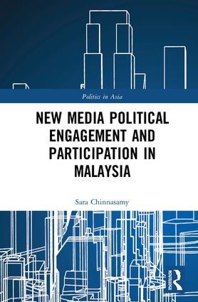 New Media Political Engagement And Participation in Malaysia: 1st Edition (Hardback) book cover