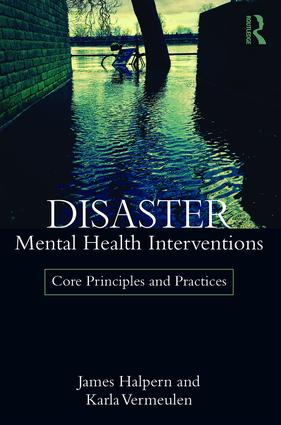 Disaster Mental Health Interventions: Core Principles and Practices book cover