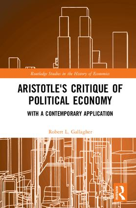 Aristotle's Critique of Political Economy: With a Contemporary Application book cover