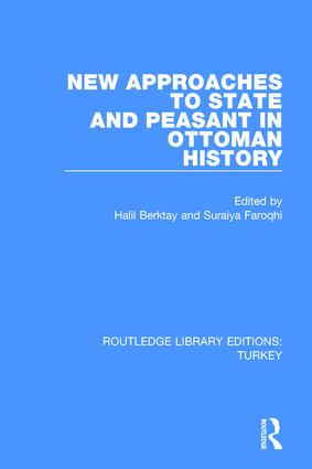 New Approaches to State and Peasant in Ottoman History